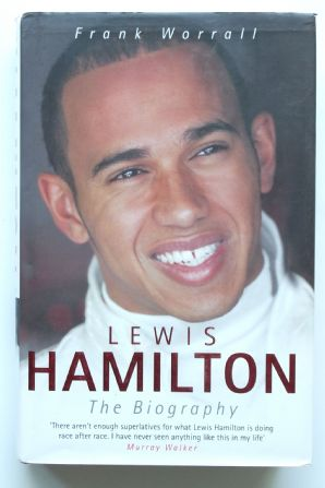 LEWIS HAMILTON The Biography (Worrall 2007)